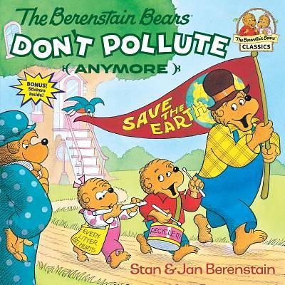The Berenstain Bears Dont Pollute