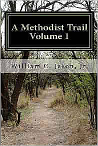 A Methodist Trail: Volume 1