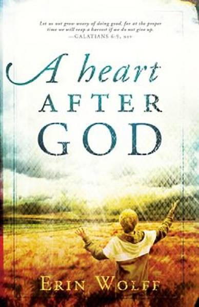 A Heart After God