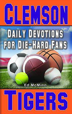 Daily Devotions for Die-Hard Fans Clemson Tigers