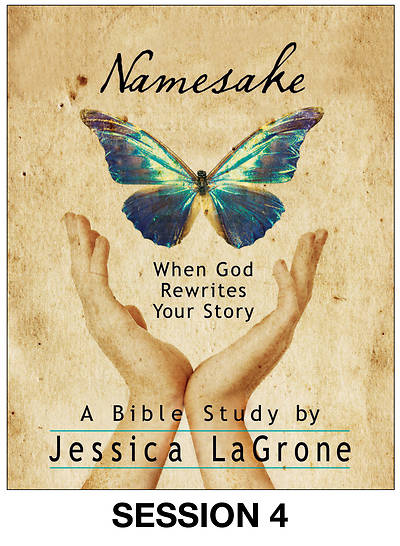 Namesake: Womens Bible Study Streaming Video Session 4
