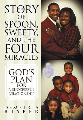 The Story of Spoon, Sweety, and the Four Miracles