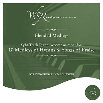Blended Medleys - 10 Tracks Pairing a Traditional Hymn with a Newer Praise Song