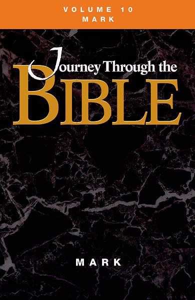 Journey Through the Bible Volume 10: Mark Student Book
