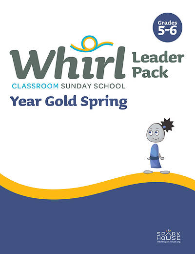 Whirl Classroom Grades 5-6 Leader Guide Spring Year Gold