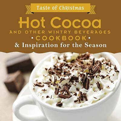 Hot Cocoa and Other Wintry Beverages Cookbook