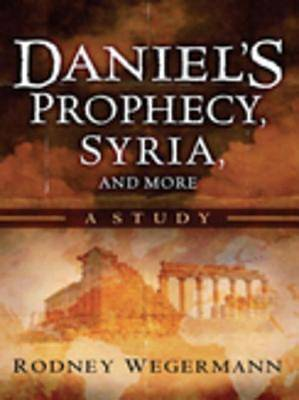 Daniels Prophecy, Syria and More [ePub Ebook]