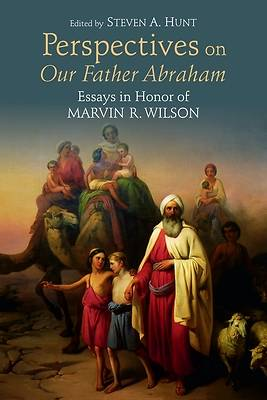 Perspectives on Our Father Abraham