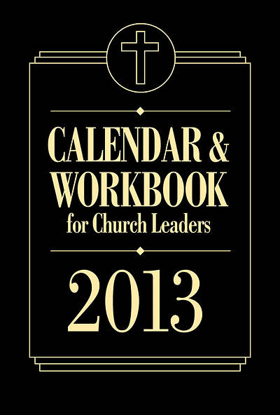 Calendar & Workbook for Church Leaders 2013