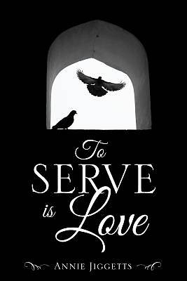 To Serve Is Love