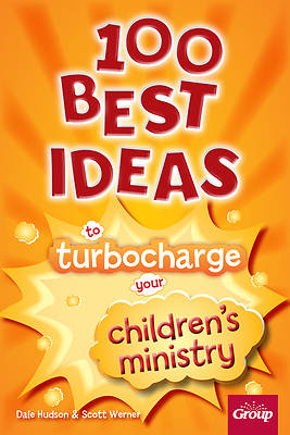 100 Best Ideas to Turbo Charge Your Christian Ministry