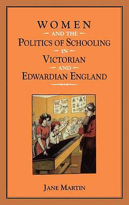 Women and the Politics of Schooling in Victorian and Edwardian England [Adobe Ebook]