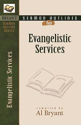 Sermon Outlines on Evangelistic Services