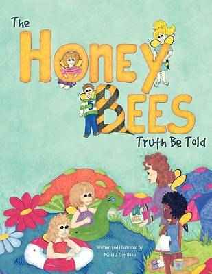 The Honey Bees Truth Be Told