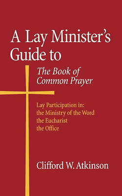 A Lay Ministers Guide to the Book of Common Prayer