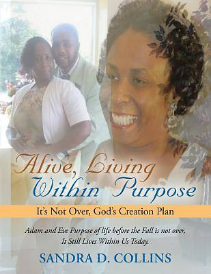 Alive, Living Within Purpose