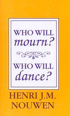 Who Will Mourn Who Will Dance?