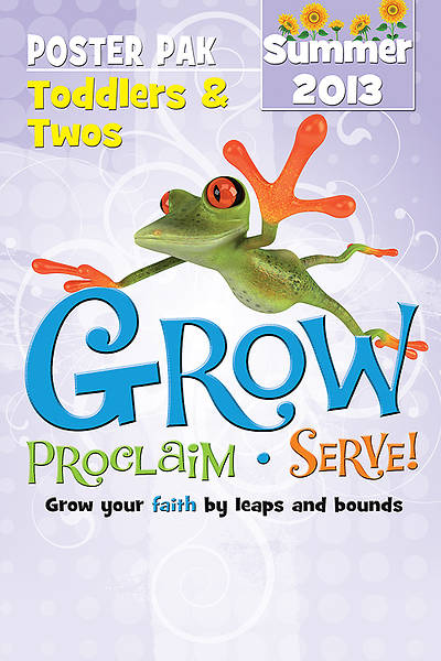 Grow, Proclaim, Serve! Toddlers & Twos Poster Pak Summer 2013