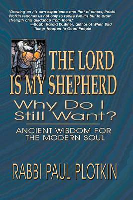 The Lord Is My Shepherd, Why Do I Still Want?
