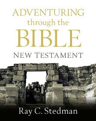 Adventuring Through the Bible New Testament