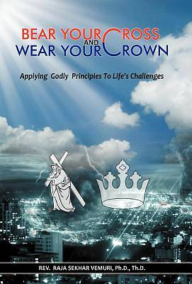 Bear Your Cross & Wear Your Crown