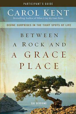 Between a Rock and a Grace Place Participants Guide with DVD