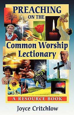 Preaching on the Common Worship Lectionary - A Resource Book