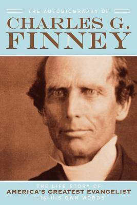 The Autobiography of Charles G. Finney
