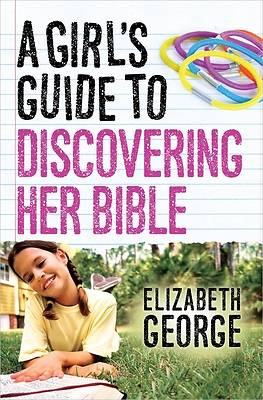 A Girls Guide to Discovering Her Bible