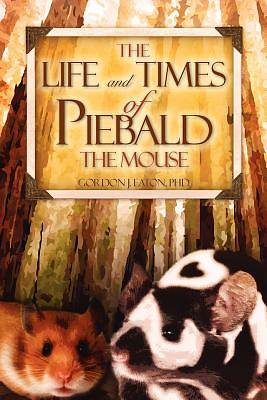 The Life and Times of Piebald the Mouse