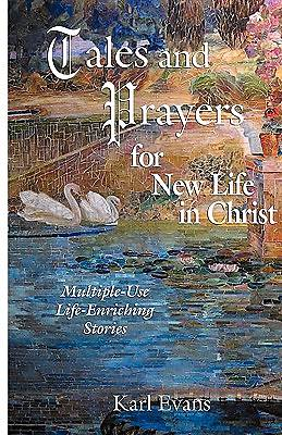 Tales and Prayers for New Life in Christ
