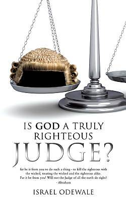 Is God a Truly Righteous Judge?