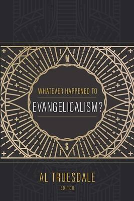Whatever Happened to Evangelicalism?