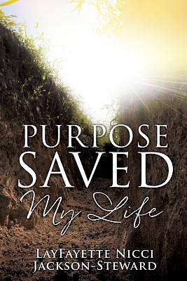 Purpose Saved My Life