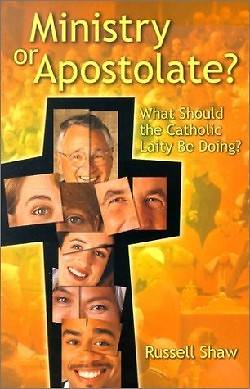 Ministry or Apostolate?