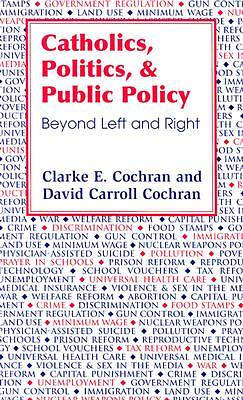 Catholics, Politics, and Public Policy