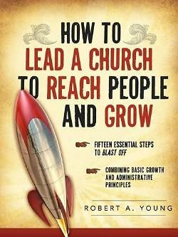 How to Lead a Church to Reach People and Grow