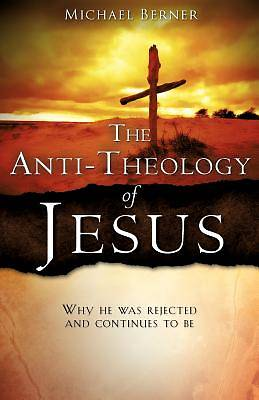 The Anti-Theology of Jesus