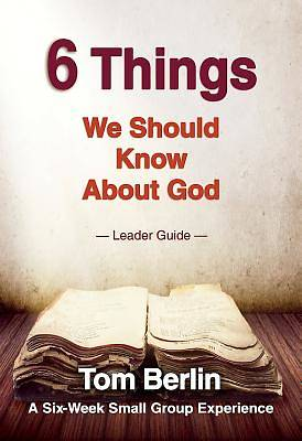 6 Things We Should Know About God Leader Guide