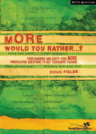 More Would You Rather?