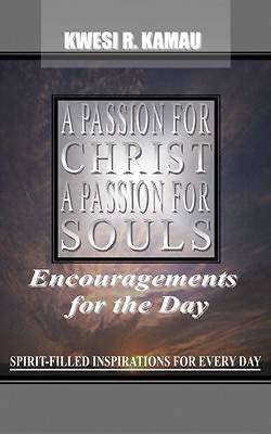 A Passion for Christ, a Passion for Souls