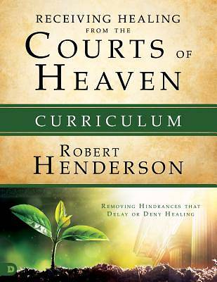 Receiving Healing from the Courts of Heaven Curriculum