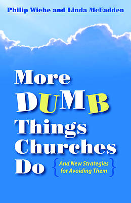 More Dumb Things Churches Do and New Strategies for Avoiding Them [ePub Ebook]