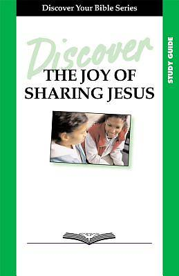 Discover the Joy of Sharing Jesus