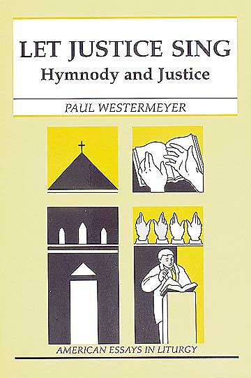 Let Justice Sing Hymnody And Justice