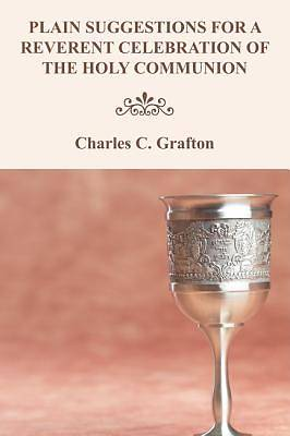 Plain Suggestions for a Reverent Celebration of the Holy Communion