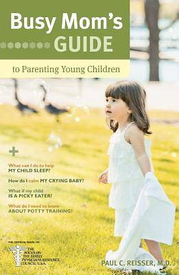 Busy Moms Guide to Parenting Young Children