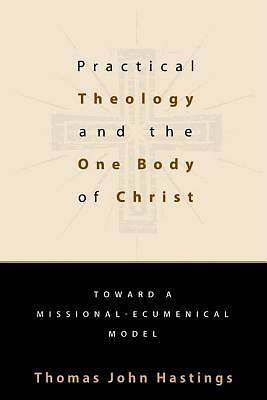 Practical Theology and the One Body of Christ