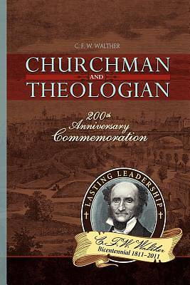 C.F.W. Walther, Churchman and Theologian