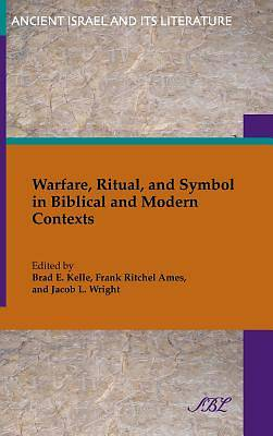 Warfare, Ritual, and Symbol in Biblical and Modern Contexts